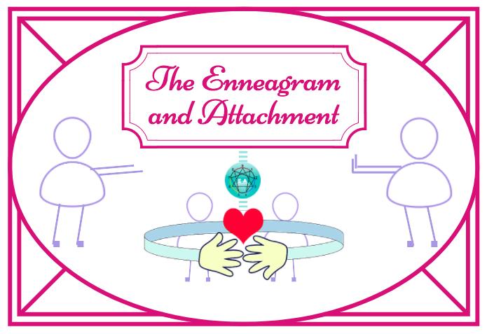 Enneagram&Attachment